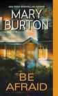 Be Afraid by Mary Burton (Paperback, 2015)