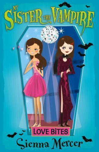 Love Bites. Sienna Mercer (My Sister the Vampire)-ExLibrary