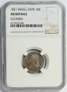 1821 Small Date 10c NGC AU Details, Cleaned