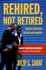 Rehired Not Retired Proven Strategies for The Baby Boomers 9780595673599