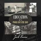 Education of a Poor Country Boy 9781496910684 by Jack Evans Paperback