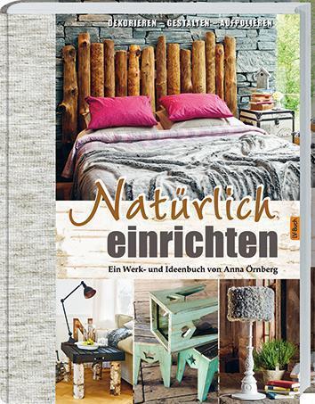 1 von 1 - Natürlich einrichten | Anna Örnberg | Upcycling Shabby Treibholz Ideenbuch DIY