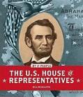 The U.S. House of Representatives by Bill McAuliffe (Hardback, 2016)