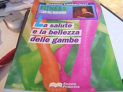 Libro Fitness I Libri Del Benessere La Salute E La Bellezza Delle Gambe 1993 Ebay