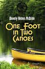 One Foot in Two Canoes by Beverly Waters McBride (Paperback / softback, 2009)