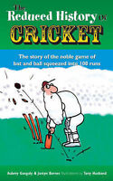 The Reduced History of Cricket: The Story of the Noble Game of Bat and Ball Sque