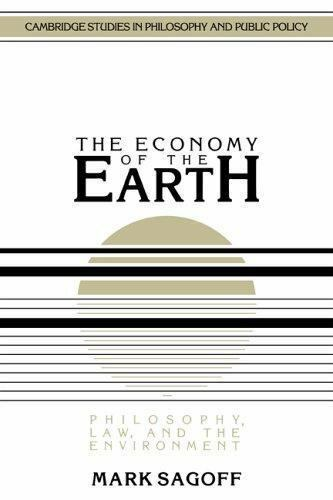 The Economy of the Earth : Philosophy, Law, and the Environment by Mark Sagoff