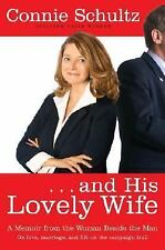 . . . and His Lovely Wife: A Memoir from the Woman Beside the Man Schultz, Conn