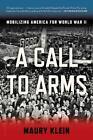 A Call to Arms von Maury Klein (2015, Taschenbuch)