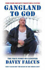 Gangland to God by Davey Falcus (Paperback, 2006)