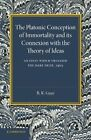 The Platonic Conception of Immortality and its Connexion with the Theory of Ideas by R. K. Gaye (Paperback, 2014)