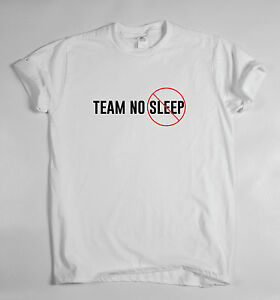 team no sleep tee shirt top hipster swag slogan t funny