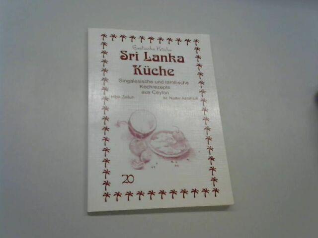 Sri Lanka Küche: Singalesische und tamilische Kochrezepte aus Ceylon (Exotische