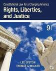 Constitutional Law for a Changing America: Rights, Liberties, and Justice by Lee Epstein, Thomas G. Walker (Paperback, 2015)
