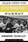 Tales from the 1979 Pittsburgh Pirates Dugout: Remembering  the Fam-a-Lee by John McCollister (Hardback, 2014)