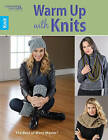 Warm Up with Knits by Leisure Arts Inc (Paperback, 2016)