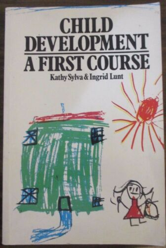 1 of 1 - Child Development: A First Course Sylva, Kathy/ Lunt, Ingrid paperback