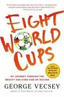Eight World Cups by George Vecsey (Paperback, 2015)