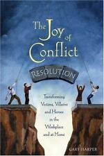 The Joy of Conflict Resolution: Transforming Victims, Villains and Heroes in the