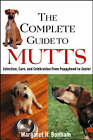 The Complete Guide to Mutts: Selection, Care and Celebration from Puppyhood to Senior by Margaret H. Bonham (Paperback, 2004)