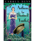 Anthem for Doomed Youth by Carola Dunn (Paperback, 2011)