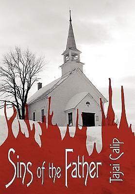 Sins of the Father by Tajai Calip