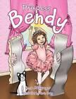 Princess Bendy by Rose Macgregor (Paperback, 2012)