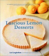 Luscious Lemon Desserts by Lori Longbotham (2001, Hardcover)