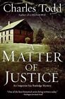 Inspector Ian Rutledge Mysteries: A Matter of Justice 11 by Charles Todd (2008, Hardcover)