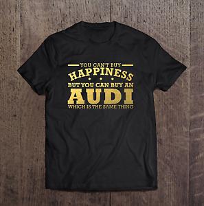 5XL Noir Drôle T-Shirt Audi Vous ne pouvez pas acheter le bonheur Hommes T SHIRT Doré Taille S