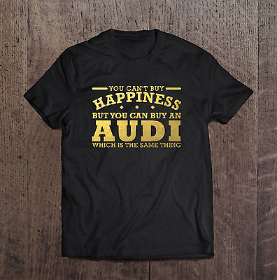 Audi You can't buy Happiness Mens T Shirt Gold Size S - 5XL Black Funny T-Shirt