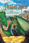 Dragon Spear by Jessica Day George (Paperback / softback)