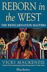 Reborn in the West: The Reincarnation Masters by Vicki MacKenzie (Paperback, 1996)
