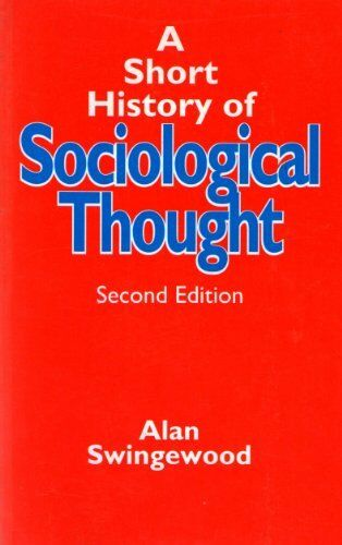 A Short History of Sociological Thought By Alan Swingewood. 9780333558614