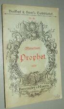 OPERNTEXT um 1880  Prophet MUSIK Giacomo Maeyerbeer TEXT Eugen SCRIBE