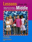 Lessons From The Middle 9781882664825 by TX Assoc for Gifted Paperback