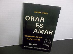 ORAR ES AMAR CONTEMPLACION PARA TODOS RAFAEL CHECA