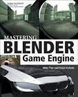 Mastering Blender Game Engine by Dalai Felinto, Mike Pan (Paperback, 2013)