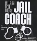 Jail Coach by Hillary Bell Locke (CD-Audio, 2012)