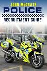 Police Recruitment Guide by John McGrath (Paperback / softback, 2015)