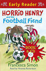 Horrid Henry and the Football Fiend: Early Reader by Francesca Simon (Mixed media product, 2010)