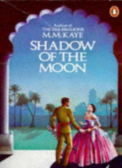 Shadow of the Moon By Mary Margaret Kaye. 9780140053166
