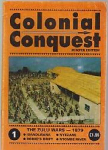 HISTORICAL BUMPER EDITION THE ZULU WARS COLONIAL CONQUEST MAGAZINE ISSUE 1
