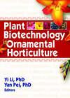 Plant Biotechnology in Ornamental Horticulture by Yi Li, Yan Pei (Hardback, 2007)