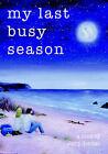My Last Busy Season by Jerry Gorman (Paperback, 2004)