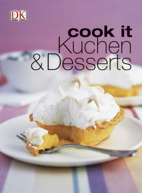 Cook it Kuchen & Desserts (2008, Taschenbuch)