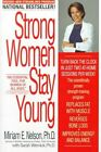 Strong Women Stay Young by Sarah Wernick, Miriam E. Nelson (Paperback, 1998)