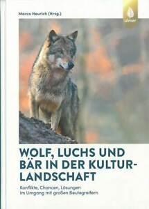 Heurich-Wolf-Luchs-und-Bar-in-der-Kulturlandschaft-Konflikte-Chancen-Losungen