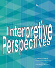 Interpretive Perspectives: A Collection of Essays on Interpreting Nature and Culture by Ted Cable, Larry Beck (Paperback / softback, 2010)