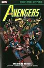 Avengers Epic Collection: Final Threat by Steve Englehart, Jim Shooter, Gerry Conway (Paperback, 2013)